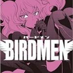 BIRDMEN-バードメン- 最新6巻の発売日と内容ネタバレ 更なる覚醒とバードガール!?