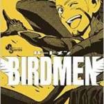 BIRDMEN-バードメン- 最新7巻の発売日と内容ネタバレ アーサーが望んだもの